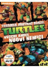 Teenage Mutant Ninja Turtles - Stagione 02 #02 - Vecchi Amici, Nuovi Nemici