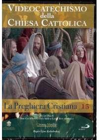 Videocatechismo #15 - La Preghiera Cristiana #02