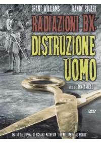 Radiazioni BX - Distruzione Uomo