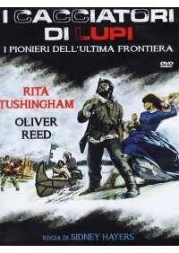 Cacciatori Di Lupi (I) - I Pionieri Dell'Ultima Frontiera