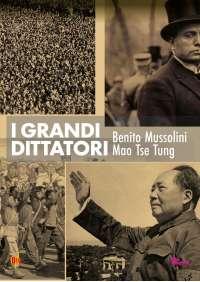 Grandi Dittatori (I) - Mussolini / Mao