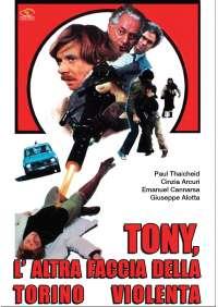 Tony, l'Altra Faccia Della Torino Violenta
