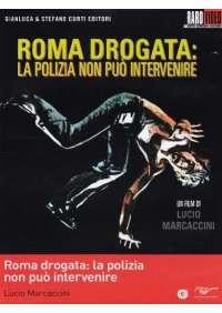 Roma Drogata - La Polizia Non Puo' Intervenire