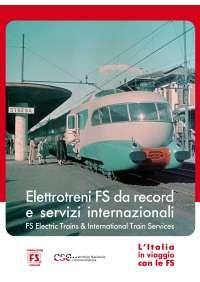 Italia In Viaggio Con Le Fs (L'). Elettrotreni Da Record E Servizi Internazionali