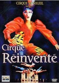 Cirque Du Soleil - Cirque Reinvente'
