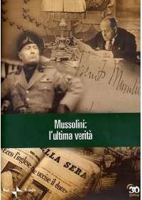 Grande Storia (La) - Mussolini - L'Ultima Verita'