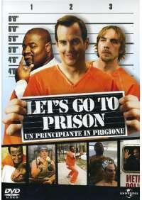 Let's Go To Prison - Un Principiante In Prigione