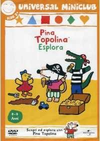 Pina Topolina - Esplora