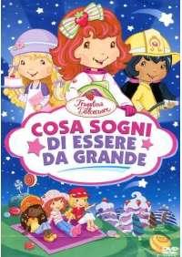 Fragolina Dolcecuore - Cosa Sogni Di Essere Da Grande