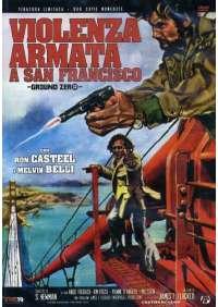 Violenza Armata A San Francisco (Ed. Limitata E Numerata)