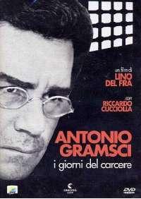 Antonio Gramsci - I Giorni Del Carcere